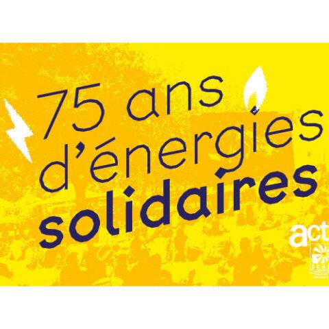 75 ans d'énergie solidaire